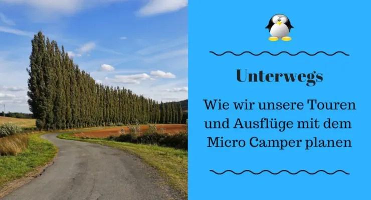Artikelbild Wie wir unsere Touren und Ausflüge mit dem Micro Camper planen