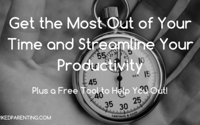 Get the Most Out of Your Time and Streamline Your Productivity