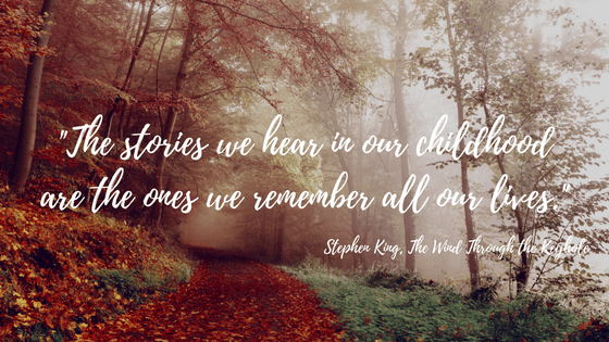 The stories we hear in our childhood are the ones we remember all our lives.