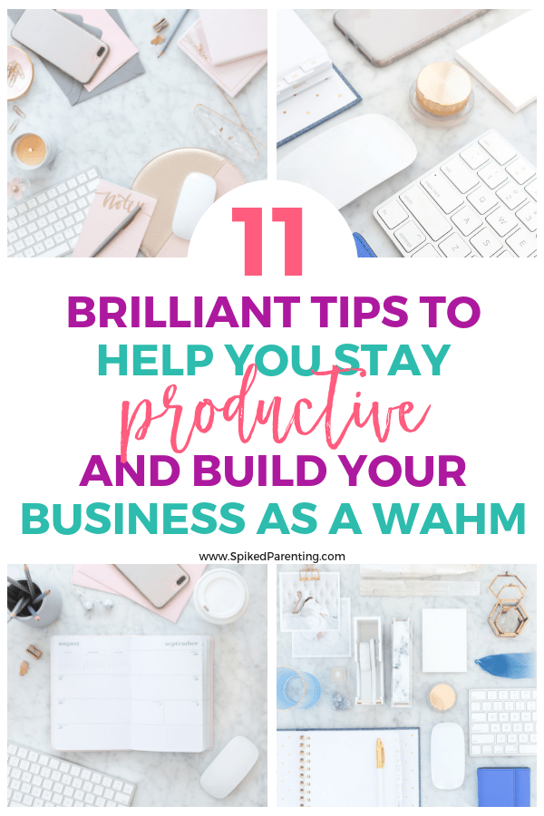 11 BRILLIANT tips to help you stay productive and build your business as a work at home mom.