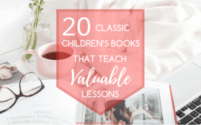 20 Classic Children's Books That Teach Valuable Lessons
