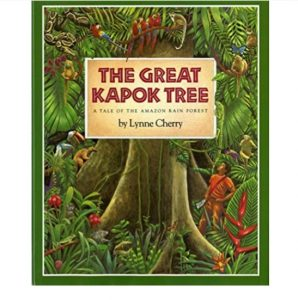 The Great Kapok Tree: A Tale of the Amazon Rain Forest by Lynne Cherry