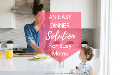 An Easy Dinner Solution for Busy Moms