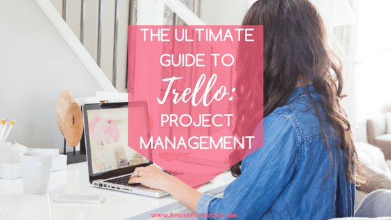 The Ultimate Guide to Trello: Project Management