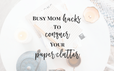 Busy Mom Hacks to Conquer Your Paper Clutter