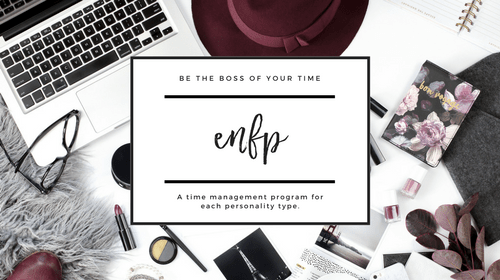 SpikedParenting | Be the Boss of Your Time | A Time Management Program for Each Personality Type | ENFP