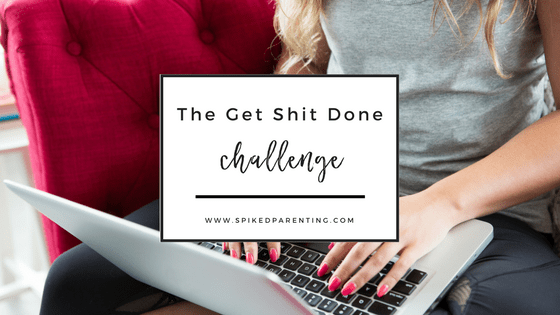 The Get Shit Done Challenge
