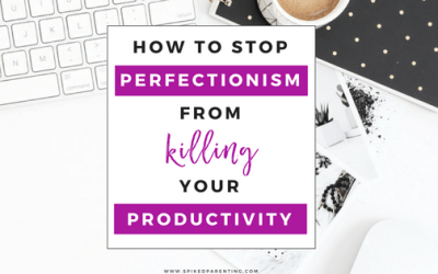 How to Stop Perfectionism From Killing Your Productivity