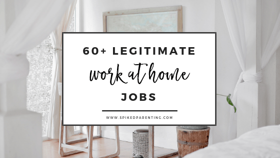 60+ Legitimate Work At Home Jobs: Make Money From Home in 2019
