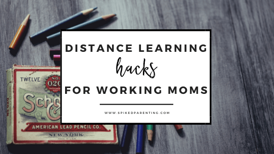Distance Learning Hacks for Working Parents