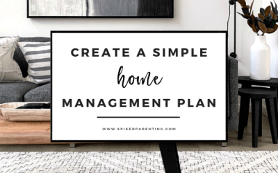 Create a Home Management Plan in 5 Simple Steps