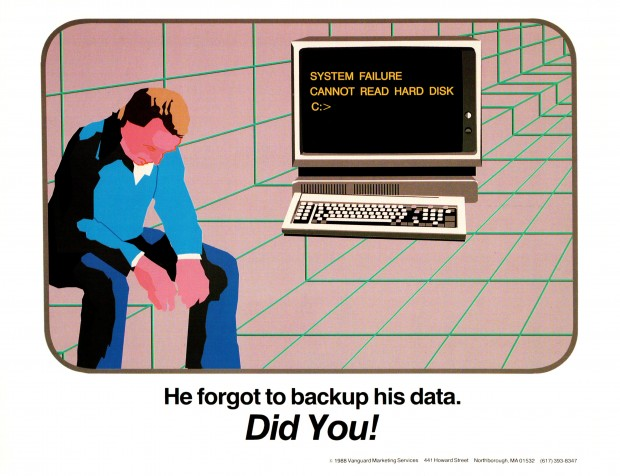 He forgot to back up his data. Did you! -80s Sysadmin Posters