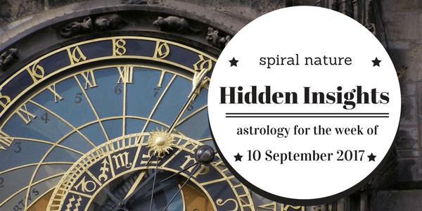 Hidden Insights: Astrology for the week of 10 September 2017