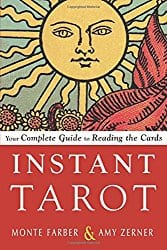 Instant Tarot: Your Complete Guide to Reading the Cards, by Monte Farber and Amy Zerner
