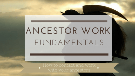 Ancestor Work Fundamentals