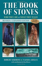 The Book of Stones, by Robert Simmons and Naisha Ahsian