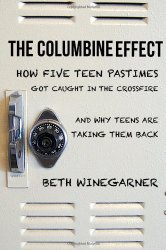 The Columbine Effect, by Beth Winegarner