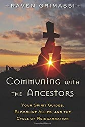 Communing with the Ancestors, by Raven Grimassi