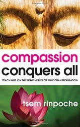 Compassion Conquers All, by Tsem Rinpoche
