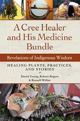 A Cree Healer and His Medicine Bundle, by David Young, et al.