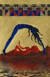 Estatic Ritual, by Brandy Williams