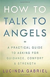 How to Talk to Angels, by Lucinda Gabriel