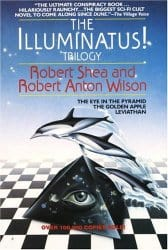 The Illuminatus! Trilogy, by Robert Shea and Robert Anton Wilson