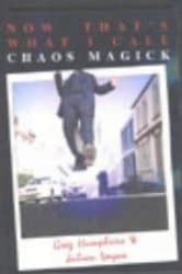 Now That's What I Call Chaos Magick, by Julian Vayne and Greg Humphries