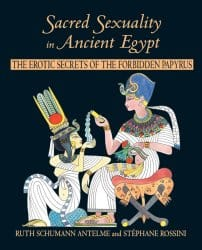 Sacred Sexuality in Ancient Egypt, by Ruth Schumann Antelme & Stephane Rossini