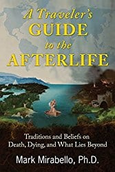 A Traveler's Guide to the Afterlife, by Mark Mirabello