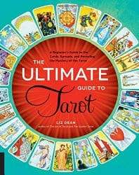 The Ultimate Guide to Tarot, by Liz Dean
