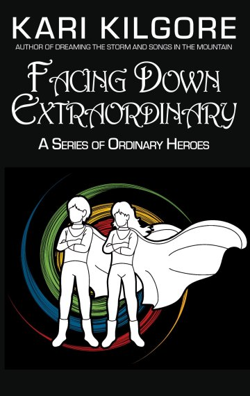 Facing Down Extraordinary: A Series of Ordinary Heroes