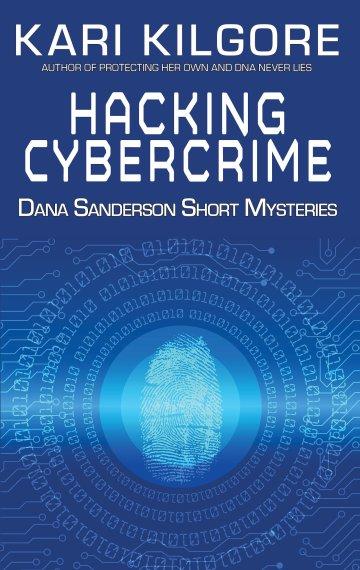Hacking Cybercrime: Dana Sanderson Short Mysteries