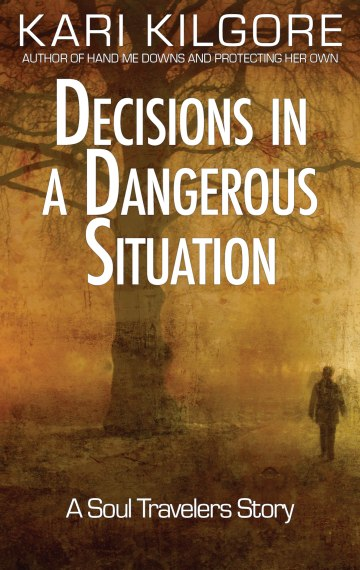 Decisions in a Dangerous Situation: A Soul Travelers Story