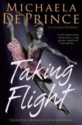 Taking Flight by Michaela and Elaine DePrince