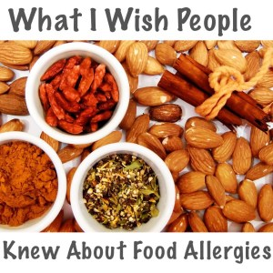 What I wish people knew about food allergies