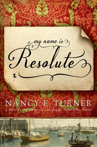 My Name is Resolute by Nancy E. Turner