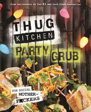 Thug Kitchen Party Grub