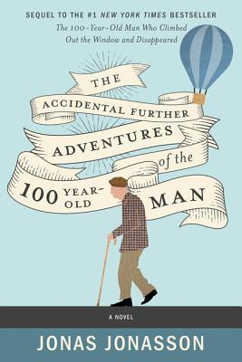 The Further Accidental Adventures of the Hundred-Year-Old Man