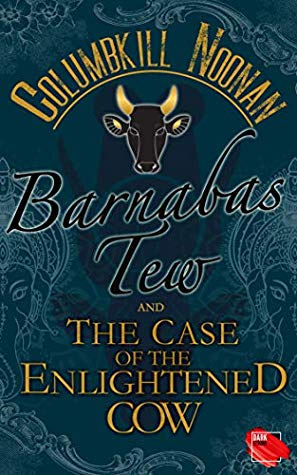 Barnabas Tew and the Case of the Enlightened Cow