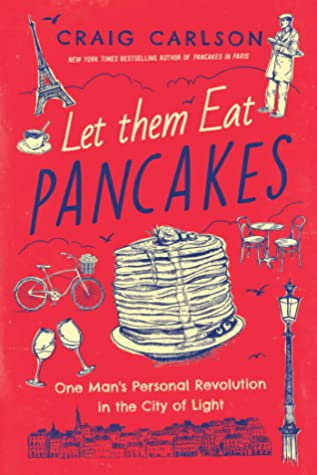 Let Them Eat Pancakes Craig Carlson