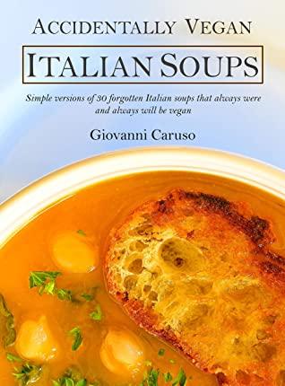https://www.goodreads.com/book/show/53585035-accidentally-vegan-italian-soups