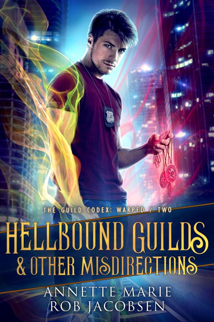 Hellbound Guilds and Other Misdirections by Annette Marie and Rob Jacobsen