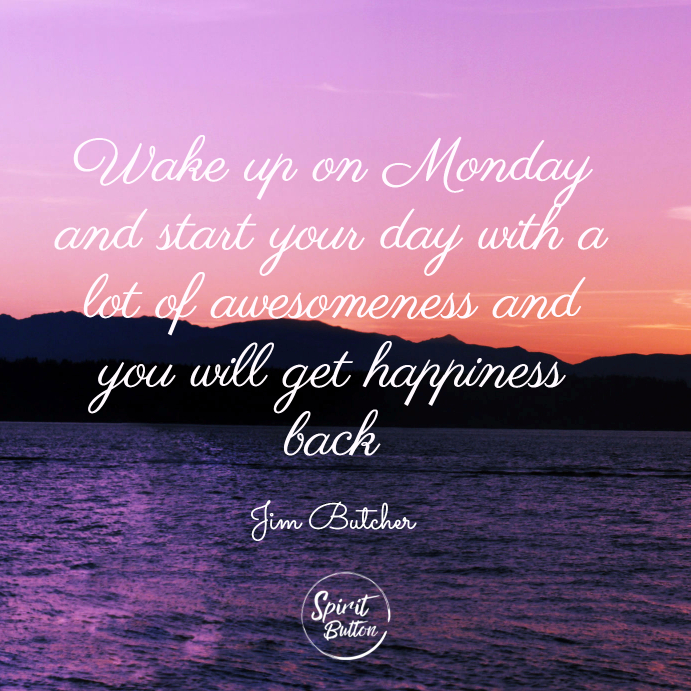 31 Amazing Monday Quotes For Every Mood Spirit Button