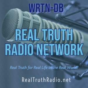 Real Truth Radio Network ~ WRTN-DB ~ RealTruthRadio.net