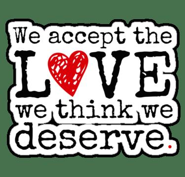 I deserve to be loved