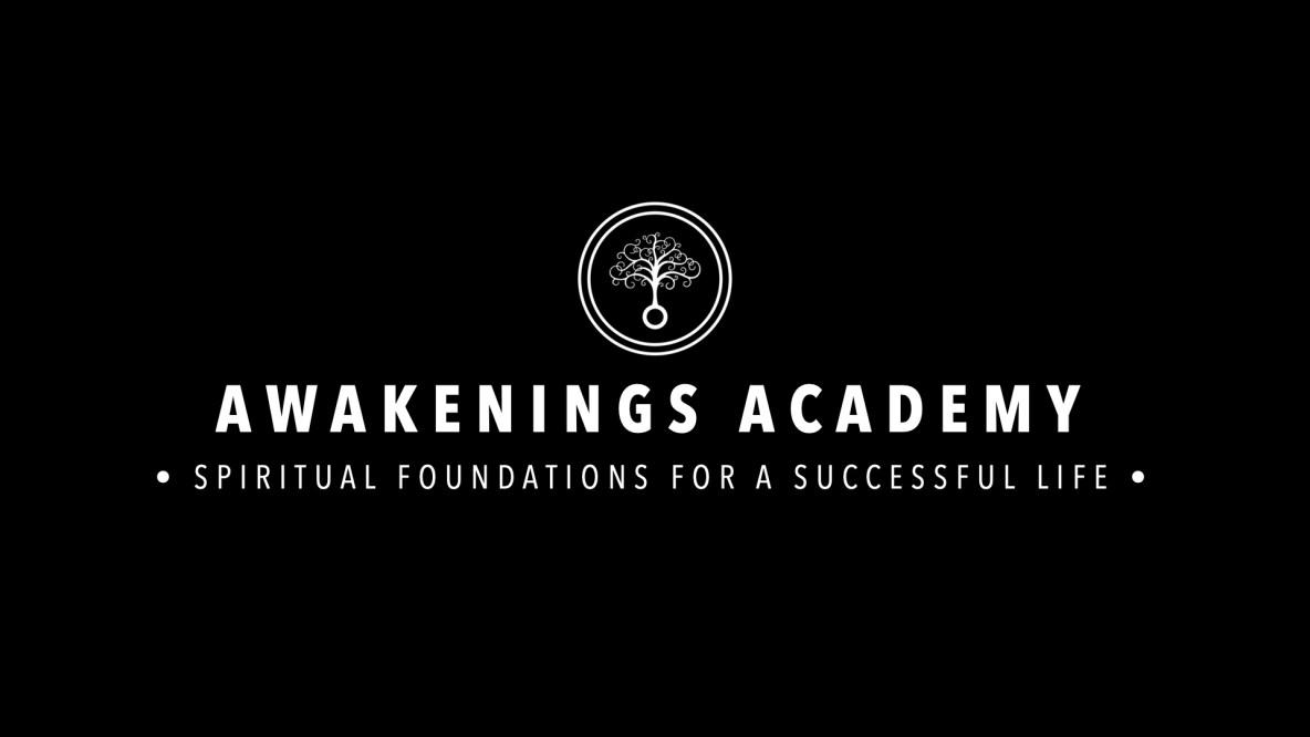 Awakenings Academy : Spiritual Foundations for a Successful Life