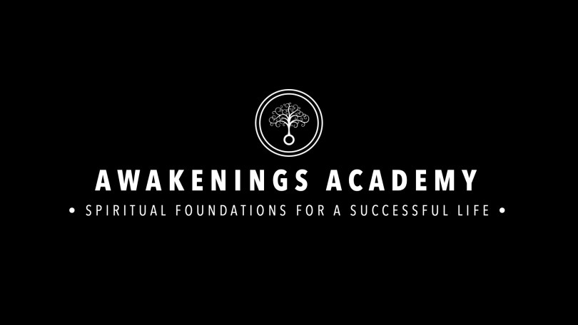 Awakenings Academy : Spiritual Foundations for a Successful Life