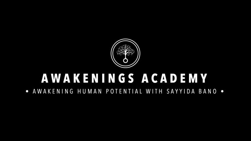 Awakenings Academy : Awakening Human Potential with Sayyida Bano