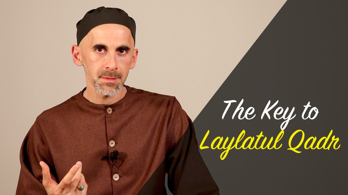 The Key to Laylatul Qadr: The Night of Power and Destiny